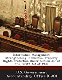 Information Management: Strengthening Intellectual Property Rights Protection Under Section 337 of the Tariff Act of 1930