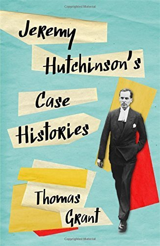 Jeremy Hutchinson's Case Histories: From Lady Chatterley's Lover to Howard Marks by Thomas Grant (2015-06-04)