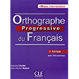 Orthographe Progressive Du Français. Niveau Intermédiaire - 2º Édition (Livre + CD Audio)