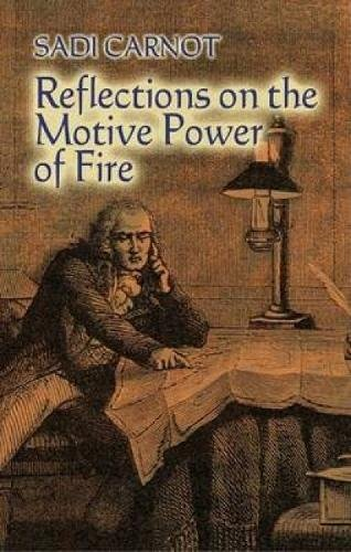 Reflections on the Motive Power of Fire: And Other Papers on the Second Law of Thermodynamics (Dover Books on Physics) por Sadi Carnot
