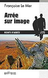 Arrée sur image: Polar sur les hauteurs bretonnes (Enquêtes en série t. 15)