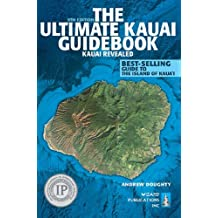 The Ultimate Kauai Guidebook: Kauai Revealed