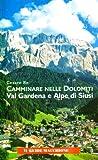 libro Camminare nelle Dolomiti. Val Gardena e Alpe di Siusi