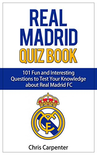 Real Madrid Quiz Book: 2018/19 Edition (English Edition) por Chris Carpenter
