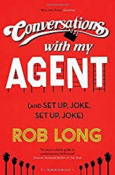 Conversations with My Agent (and Set Up, Joke, Set Up, Joke) by Rob Long (2014-07-03)