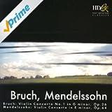 Bruch: Violin Concerto No. 1; Mendelssohn: Violin, Bruch, Mendelssohn: Violin Concertos
