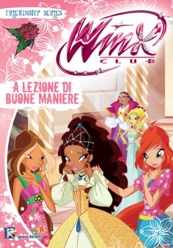 A lezione di buone maniere (Winx Club) (Friendship Series)