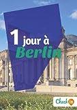 1 jour à Berlin: Un guide touristique avec des cartes, des bons plans et les itinéraires indispensables