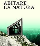 eBook Gratis da Scaricare Abitare la natura Ediz a colori (PDF,EPUB,MOBI) Online Italiano
