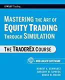 Mastering the Art of Equity Trading Through Simulation: The TraderEx Course (Wiley Trading)