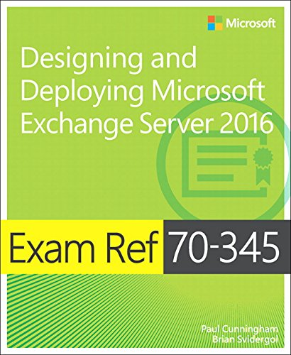 Exam Ref 70-345 Designing and Deploying Microsoft Exchange Server 2016 por Paul Cunningham