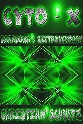CYTO-X: Paradoxa & Zeitpsychosen