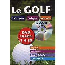 Le Golf : Techniques - Tactiques - Exercices (inclus un DVD)