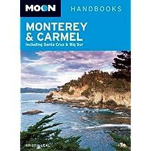 Moon Monterey & Carmel: Including Santa Cruz & Big Sur (Moon Handbooks) by Kristin Leal (2012-12-18)
