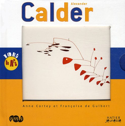 Alexander Calder par Anne Cortey, Françoise de Guibert