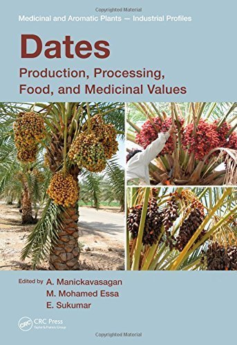 Dates: Production, Processing, Food, and Medicinal Values (Medicinal and Aromatic Plants - Industrial Profiles) (2012-04-20)