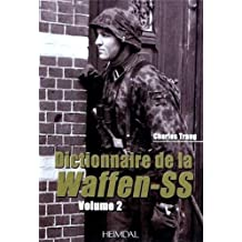 Dictionnaire de la Waffen-SS Tome 2 (French Edition) by Charles Trang (2011-09-20)