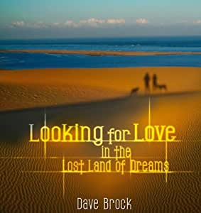 Looking for Love in the Lost Land of Dreams