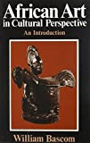 African Art in Cultural Perspective: An Introduction by Bascom, William Russell (1973) Paperback