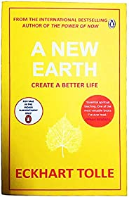 A New Earth: The life-changing follow up to The Power of Now. 'My No.1 guru will always be Eckhart Tolle' Chri
