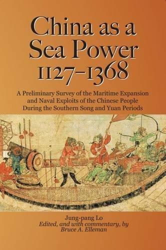 China As a Sea Power, 1127-1368 by Jung-Pang Lo (2013-04-30)