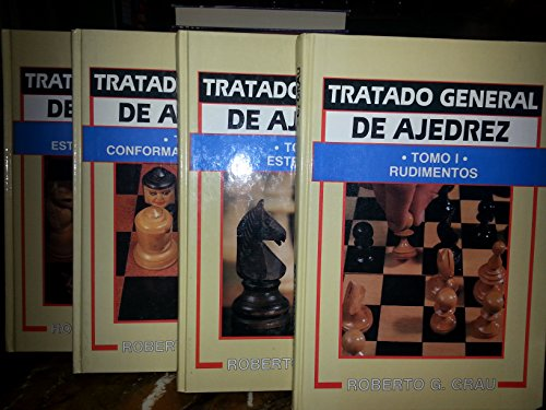 Tratado General de Ajedrez/General Treaty of Chess: 1-4 por Roberto G. Grau