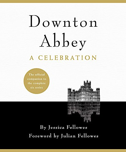 Downton Abbey. A Celebration por Jessica Fellowes