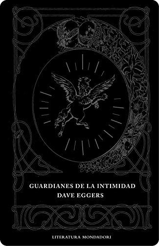 Guardianes de la intimidad (Literatura Random House) por Dave Eggers