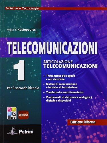 Telecomunicazioni. Scienze e tecnologia. Per le Scuole superiori. Con e-book. Con espansione online: TELECOMUNICAZIONI 1