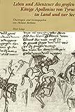 Leben und Abenteuer des großen Königs Apollonius von Tyrus zu Land und zur See: Ein Abenteuerroman von Heinrich von Neustadt verfaßt zu Wien um 1300 ... mit allen Miniaturen der Wiener Handschrift C