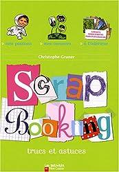 Scrapbooking : Trucs et astuces