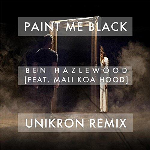 Koa Mali Hood (Paint Me Black (Unikron Remix) [feat. Mali Koa Hood])