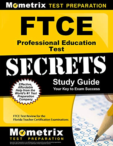 FTCE Professional Education Test Secrets Study Guide: FTCE Test Review for the Florida Teacher Certification Examinations (English Edition) (Ftce Professional Education Test)