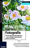 Fotopraxis Garten Fotografie: Alles für den einen besonderen Moment ...und im richtigen Augenblick den Auslöser drücken