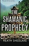 The Shamanic Prophecy