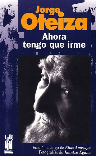 Descargar Libro Libro AHORA TENGO QUE IRME. JORGE OTEIZA (RABEL) de JORGE OTEIZA ENBIL