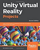 #3: Unity Virtual Reality Projects: Learn Virtual Reality by developing more than 10 engaging projects with Unity 2018, 2nd Edition