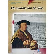 De smaak van de elite: Amsterdam in de eeuw van de beeldenstorm