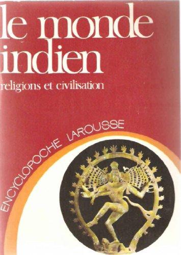 Le Monde indien : Religions et civilisation (Encyclopoche Larousse) par (Reliure inconnue)
