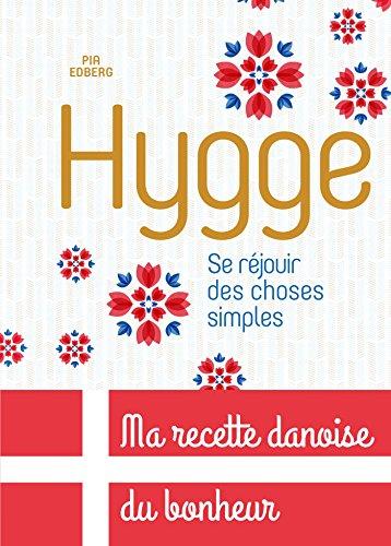 Hygge : se réjouir des choses simples / écrit et illustré par Pia Edberg ; [traduit de l'anglais par Xavier Kemmlein].- Paris : Dunod , DL 2017