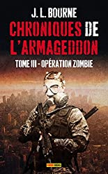 Chroniques de l'Armageddon, Tome 3 : Opération zombie