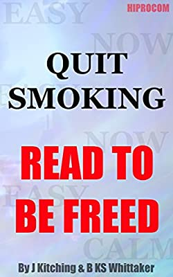 Quit Smoking: Read to be freed (Hypnotic Hiprocom Books Book 13)