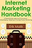 Internet Marketing Handbook: 3 Online Business Ideas for E-Commerce… Dropshipping, Teespring & Youtube Product Reviewing