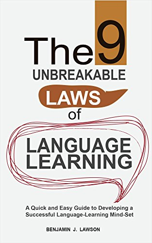 f7085e75d42e The 9 Unbreakable Laws of Language Learning  A Quick and Easy Guide to  Developing a
