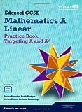 GCSE Mathematics Edexcel 2010: Spec A Practice Book Targeting A and A* (GCSE Maths Edexcel 2010)