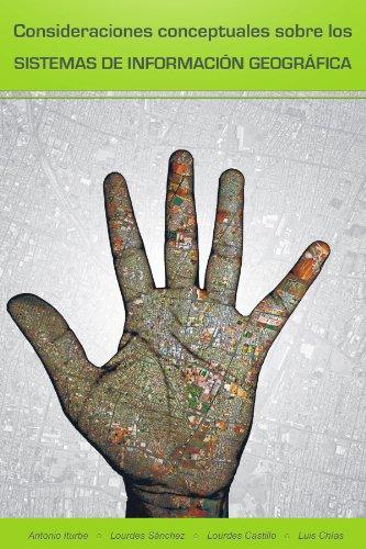 Consideraciones Conceptuales Sobre Los Sistemas de Informacion Geografica por Antonio Iturbe