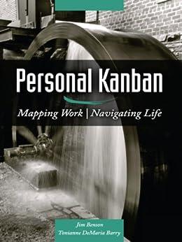 Personal Kanban: Mapping Work | Navigating Life (English Edition) von [Barry, Tonianne DeMaria, Jim Benson]