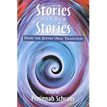 [Stories within Stories: From the Jewish Oral Tradition] (By: Peninnah Schram) [published: November, 2000]