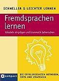 Fremdsprachen lernen: Vokabeln einprägen und Grammatik beherrschen (Schneller & Leichter Lernen)