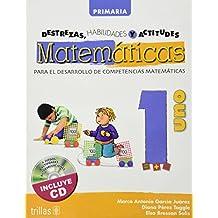 1: Destrezas, habilidades y actitudes matematicas / Math Skills, Abilities and Attitudes: Para el desarrollo de competencias matematicas / For the Development of Mathematical Skills